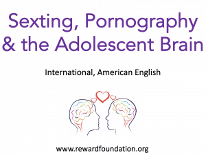 Sexting, Pornography & the Adolescent Brain American English